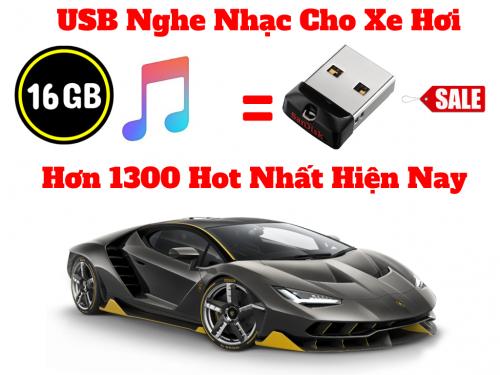 USB Nghe Nhạc Cho Ô TÔ Tổng Hợp 1300 bài chất lượng cao 16G - MSN388329